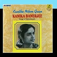 Kanthe Nilem Gaan - Songs Of Rabindranath Tagore