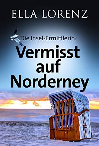 Vermisst auf Norderney: Die Insel-Ermittlerin, Ostfrieslandkrimi