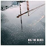 JET / DIG THE BLUES
