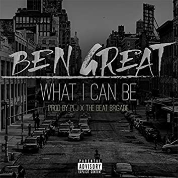 What I Can Be (Prod PLJ x The Beat Brigade)