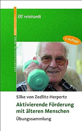 Aktivierende Förderung mit älteren Menschen: Übungssammlung (Reinhardts Gerontologische Reihe)