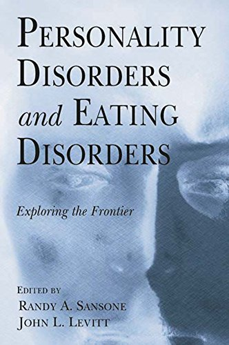 Download Personality Disorders And Eating Disorders: Exploring The Frontier 