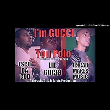 I'm Gucci, You Polo