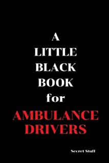 A Little Black Book: For Ambulance Drivers