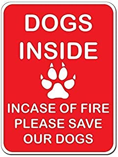 Kevin Porter Tin Sign New Metal Sign Funny Dogs Inside Incase of Fire Please Save Our Dogs Sign Caution 11.8