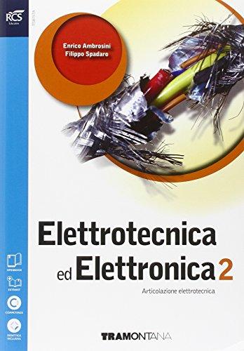 Elettrotecnica ed elettronica. Per le Scuole superiori. Con e-book. Con espansione online (Vol. 2)