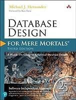 Database Design for Mere Mortals: 25th Anniversary Edition