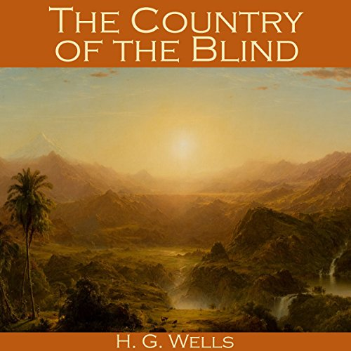 The Country of the Blind Audiobook By H. G. Wells cover art