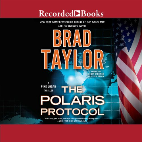 The Polaris Protocol                   By:                                                                                                                                 Brad Taylor                               Narrated by:                                                                                                                                 Henry Strozier                      Length: 12 hrs and 42 mins     847 ratings     Overall 4.5