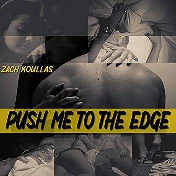 Push Me to the Edge