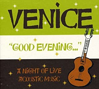 Good Evening a Night of Live Acoustic Music by Venice (2008-05-04)