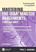 Mastering the ISDA Master Agreements: A Practical Guide for Negotiation (3rd Edition) by Paul Harding(2010-06-25)