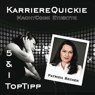 Karrierequickie: Machtcode Etikette                   Autor:                                                                                                                                 Patrizia Becker                               Sprecher:                                                                                                                                 Patrizia Becker                      Spieldauer: 39 Min.     2 Bewertungen     Gesamt 2,5