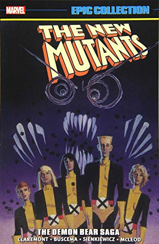 New Mutants Epic Collection: The Demon Bear Saga (New Mutants: Epic Collection)