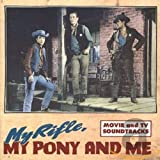 My Rifle My Pony Me...