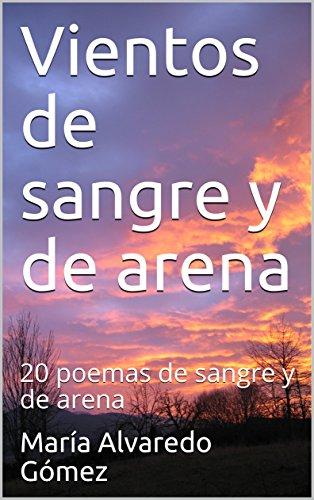 Vientos de sangre y de arena: 20 poemas de sangre y de arena
