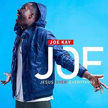 J.O.E (Jesus Over Everything)