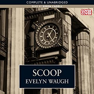 Scoop                   By:                                                                                                                                 Evelyn Waugh                               Narrated by:                                                                                                                                 Simon Cadell                      Length: 6 hrs and 38 mins     53 ratings     Overall 4.2