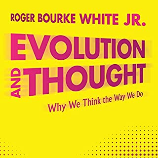 Evolution and Thought: Why We Think the Way We Do audiobook cover art