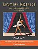 MYSTERY MOSAICS. PASSION. COLOR BY NUMBER BOOK FOR ADULTS.: New format of color by number mosaic book, 3*3 mm sections.: 1
