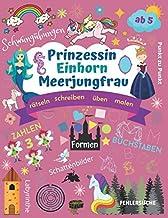Prinzessin Einhorn Meerjungfrau: Magische Rätsel mit Zahlen und Buchstaben, zauberhafte Schwungübungen, Vorschulbuch, Laby...