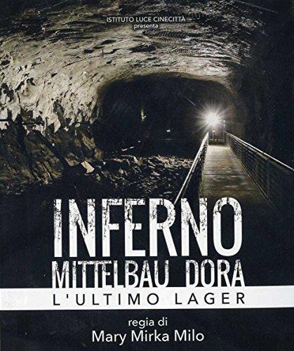 Inferno - Mittelbau Dora - L'Ultimo Lager