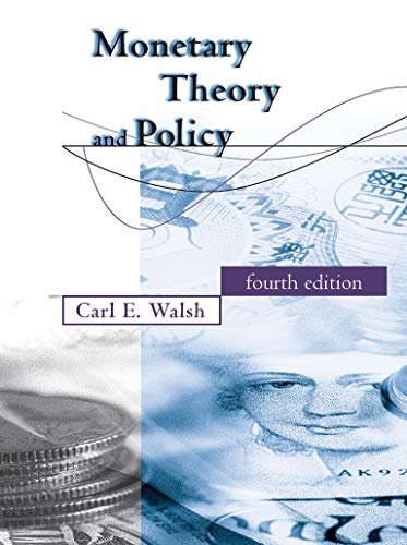 Compare Textbook Prices for Monetary Theory and Policy The MIT Press fourth edition Edition ISBN 9780262035811 by Walsh, Carl E.
