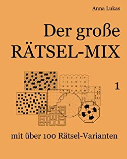 Der große Rätsel-Mix 1: mit über 100 Rätsel-Varianten (German Edition)