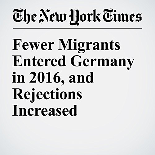Fewer Migrants Entered Germany in 2016, and Rejections Increased copertina