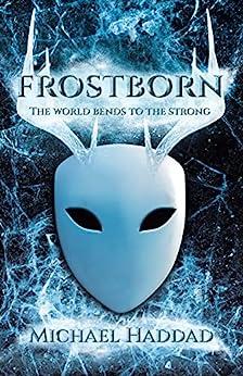 Frostborn by [Michael Haddad]