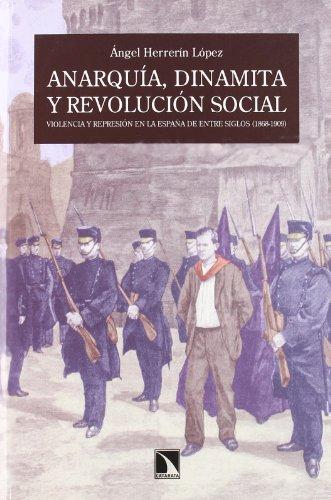 Anarquia Dinamita Y Revolucion So: Violencia y represión en la España de entre siglos (1868-1909): 357 (Mayor)