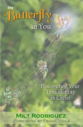 The Butterfly in You: Discovering Your True Identity in Christ (English Edition)