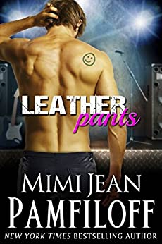 LEATHER PANTS: A Romantic Comedy (The Happy Pants Cafe Series Book 2) by [Mimi Jean Pamfiloff]