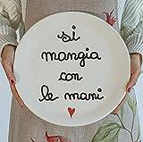 Piatto pizza 31 cm Simple Day, con scritta si mangia con le mani, mangia la pizza nel piatto decorato con la scritta.