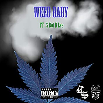 Weed Baby (feat. S Dot B Lee)