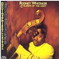 Children of the Light by Rodney Whitaker (1999-08-13)