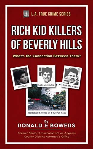 RICH KID KILLERS OF BEVERLY HILLS (LA TRUE CRIME Book 5) (English Edition)
