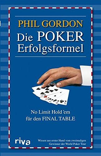Die Poker Erfolgsformel: No Limit Hold'em Für Den Final Table