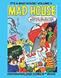 It's A Mad House: Volume 3: Gwandanaland Comics #2442 - The Final Volume In Our Hilarious, Supersillius, Terrificus, Collection!