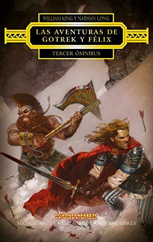 Las aventuras de Gotrek y Félix Omnibus nº 03/04: Matagigantes / Mataorcos / Matahombres (Warhammer Chronicles)