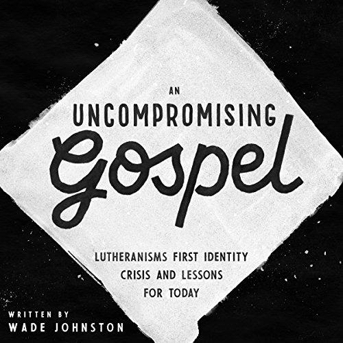 An Uncompromising Gospel audiobook cover art
