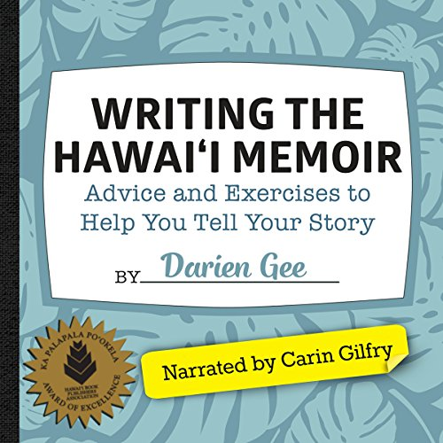 Writing the Hawaii Memoir: Advice and Exercises to Help You Tell Your Story  By  cover art