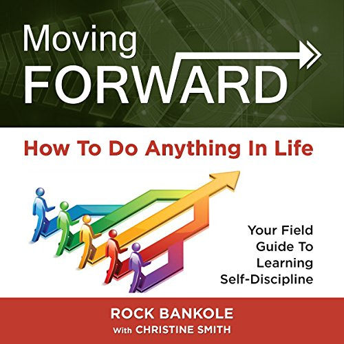 Moving Forward: How to Do Anything in Life audiobook cover art