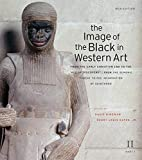 The Image of the Black in Western Art, Volume II: From the Early Christian Era to the Age of Discovery, Part 1: From the Demonic Threat to the Incarnation of Sainthood: New Edition
