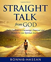 Straight Talk from God: Daily Guidance to Encourage, Empower and Transform your Spiritual Journey