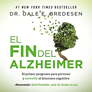 El fin del Alzheimer [The End of Alzheimer's]                   Autor:                                                                                                                                 Dale E. Bredesen                               Sprecher:                                                                                                                                 Ricardo Correa                      Spieldauer: 9 Std. und 57 Min.     Noch nicht bewertet     Gesamt 0,0
