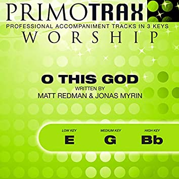 O This God (Worship Primotrax) [Performance Tracks] - EP