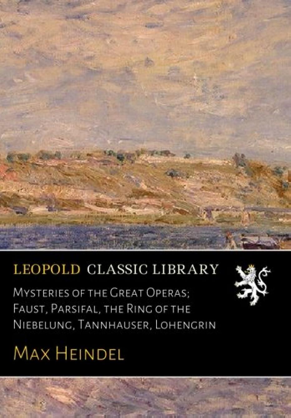 頬骨整理する支払いMysteries of the Great Operas; Faust, Parsifal, the Ring of the Niebelung, Tannhauser, Lohengrin