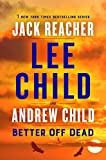 Better Off Dead: A Jack Reacher Novel