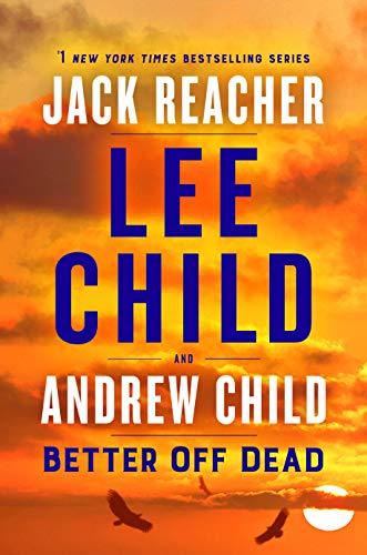 Better Off Dead: A Jack Reacher ...